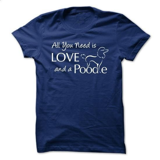 All You need is Love and Poodle - Blue - #t shirts online #grey sweatshirt. ORDER HERE => https://www.sunfrog.com/Pets/All-You-need-is-Love-and-Poodle--Blue.html?60505