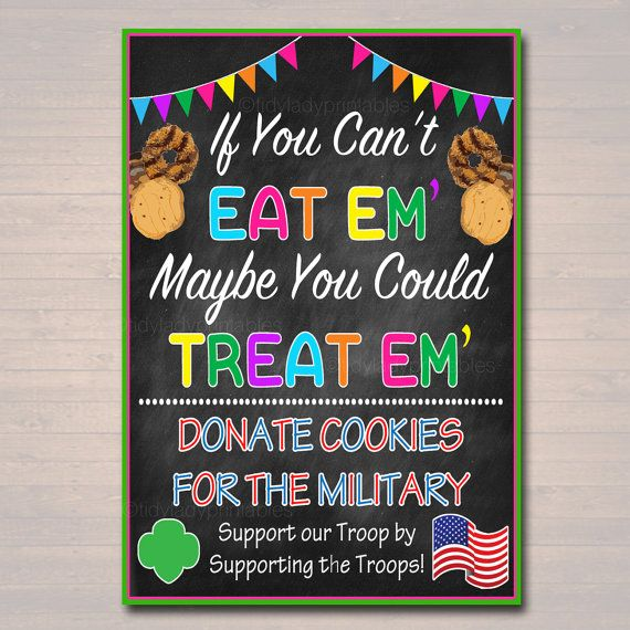 If You Can't Eat Em' Treat Em' Girl Scouts Cookie Booth Sign, Donate Cookies For Military Troops, Printable Girl Scouts Cookie Drop Banner