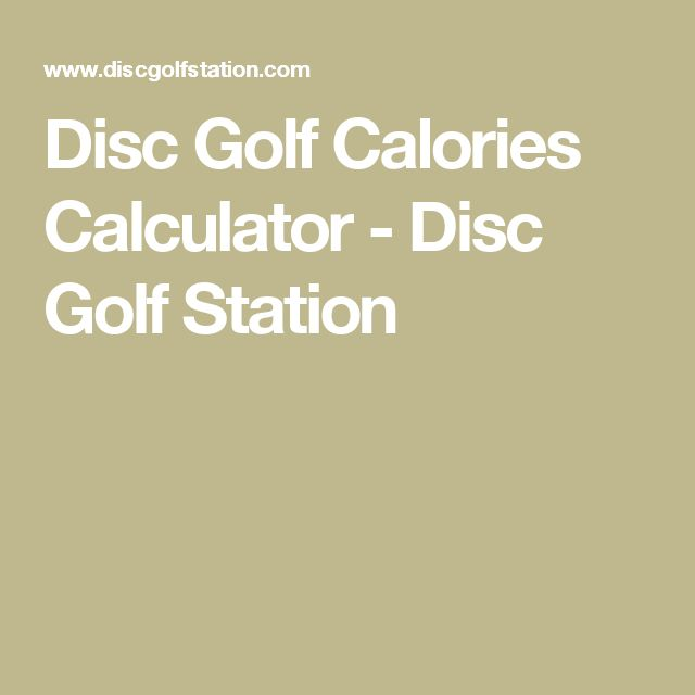 Disc Golf Calories Calculator - Disc Golf Station