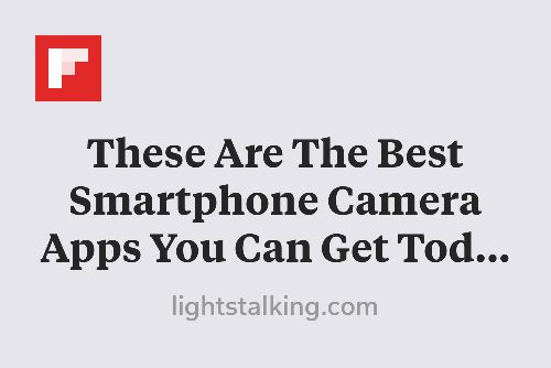 These Are The Best Smartphone Camera Apps You Can Get Today http://flip.it/x8pUz