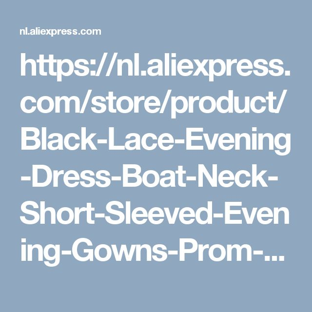 https://nl.aliexpress.com/store/product/Black-Lace-Evening-Dress-Boat-Neck-Short-Sleeved-Evening-Gowns-Prom-Afer-Short-Before-Long-Formal/332037_32802694990.html