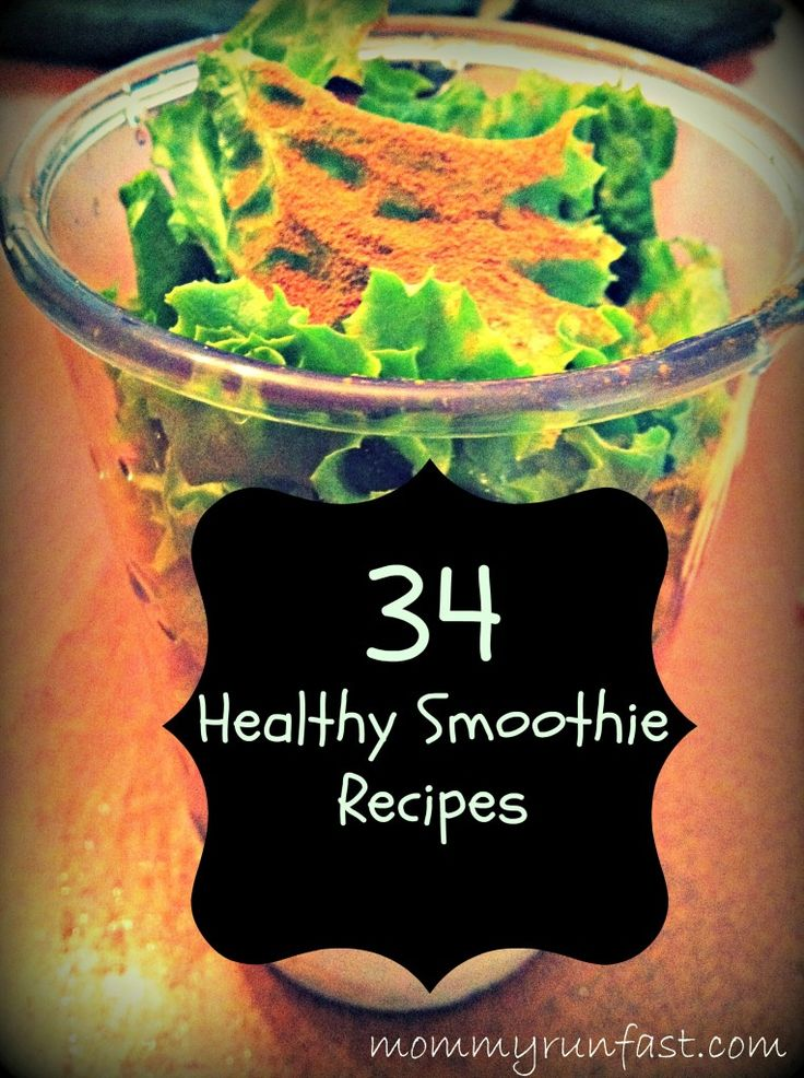 34 Healthy Smoothie Recipes Really awesome variety of smoothies on this site. Must pin!