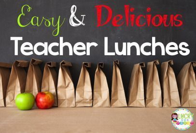 Easy & Delicious Teacher Lunches | Lucky to Be in First! | Bloglovin'