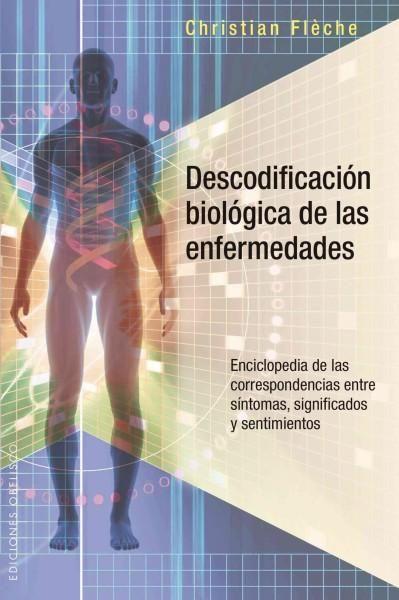 Descodificacion biologica de las enfermedades / Biological Decoding of Diseases: Enciclopedia De Las Corresondenc...