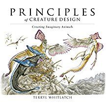 Principles of creature design : creating imaginary animals / by Terryl Whitlatch