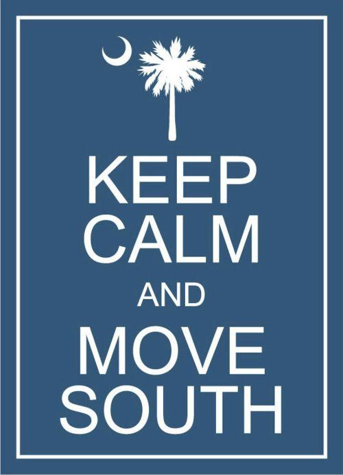 The South: The South, Southern Belle, Southern Charms, Georgia Girls, Southern Girls, Carolina Girls, Moving South, South Carolina, Keep Calm Signs
