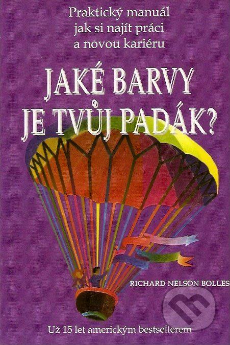 Martinus.sk > Knihy: Jaké barvy je tvůj padák? (Richard Nelson Bolles)