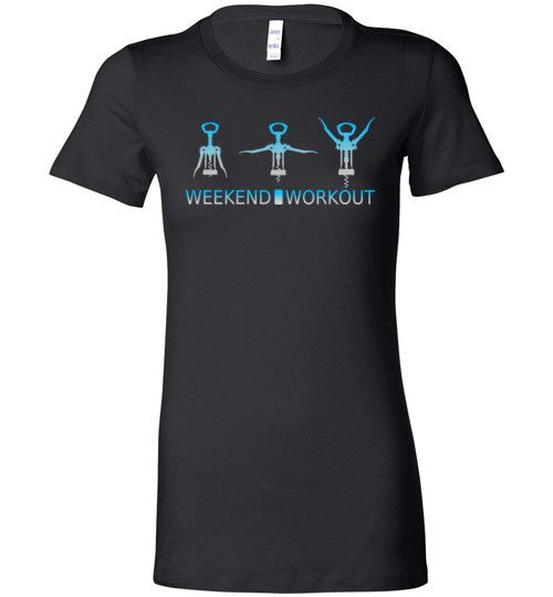 Funny Fitness Weekend Workout Women's T-Shirt