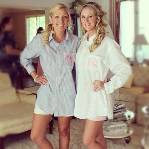 Getting ready for the big day! :) Over sized monogrammed button-downs with short shorts. Adorbs. Totally doing this
