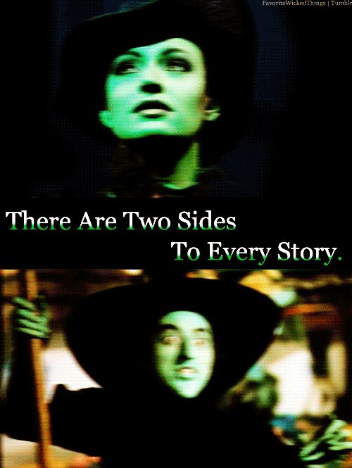 Wicked and The wizard of Oz!  part of the reason that i love wicked so much is that it gives all the characters in the Wizard of Oz so much more depth! There are two sides to every story....