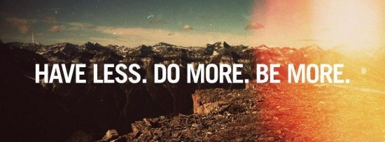 Have Less DO more #live