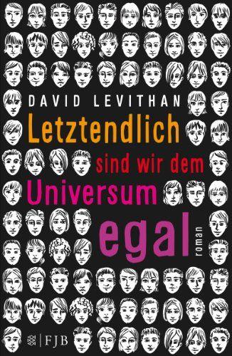 Letztendlich sind wir dem Universum egal: Roman: Amazon.de: David Levithan, Martina Tichy: Bücher