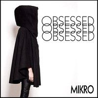"MIKRO - ""Obsessed"" by undo records on SoundCloud"