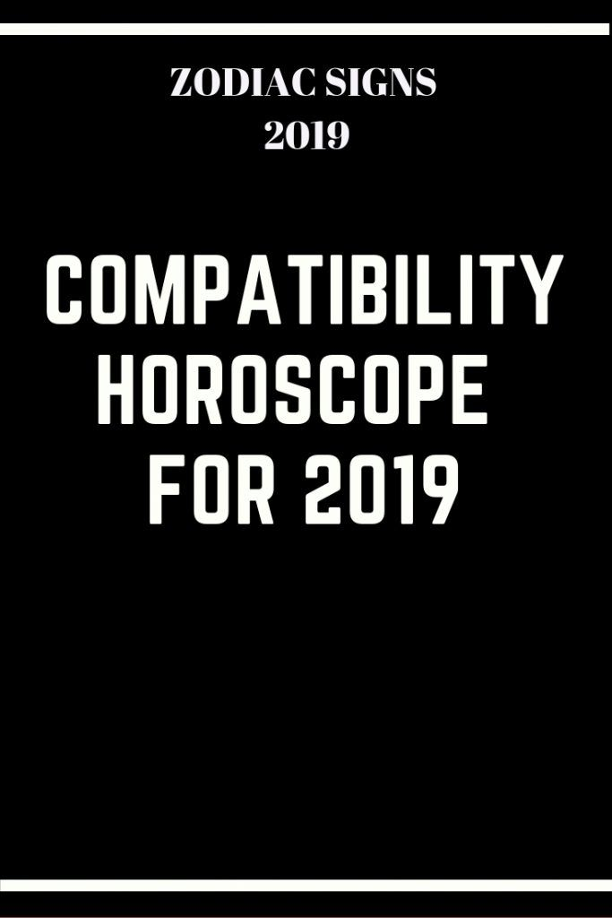 Compatibility horoscope horoscope for 2019 - Blogstown #ZodiacSigns