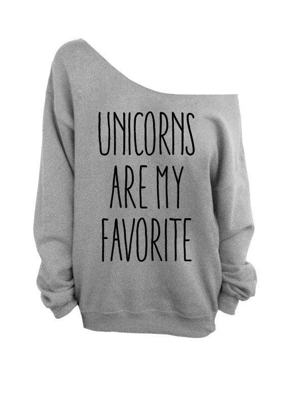 Hey, I found this really awesome Etsy listing at https://www.etsy.com/listing/174843233/unicorns-are-my-favorite-gray-slouchy