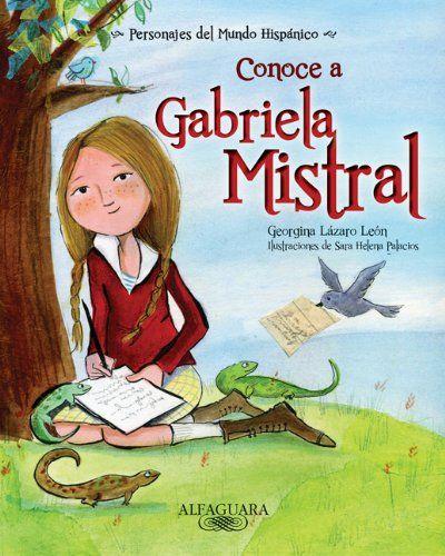 Conoce a Gabriela Mistral / Get to know Gabriela Mistral ... https://www.amazon.com/dp/161435345X/ref=cm_sw_r_pi_dp_x_mB1hybXR73X4J