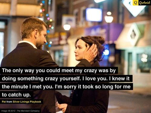 Bradley Cooper, Jennifer Lawrence, silver linings playbook quotes - such a wonderful movie.