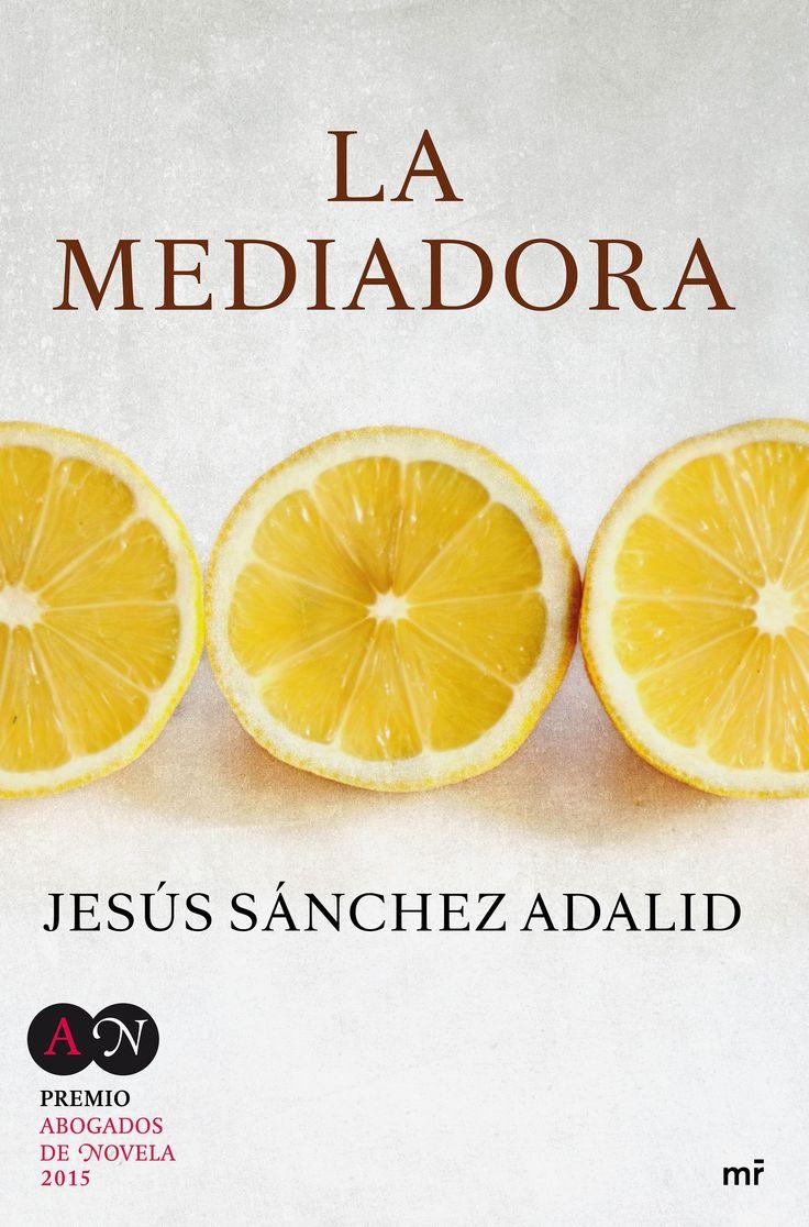 La mediadora, de Jesús Sánchez Adalid - Editorial Martínez Roca - Signatura N SAN med - Código de barras 3348608