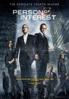 Person of interest. The complete fourth season / Warner Bros. Television ; Bad Robot ; created by Jonathan Nolan ; executive producers, Bryan Burk, Greg Placeman, Jonathan Nolan, J.J. Abrams.