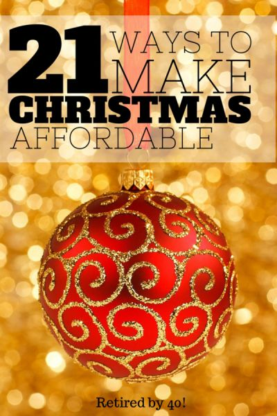 21 Ways to Make Christmas Affordable by Retired by 40