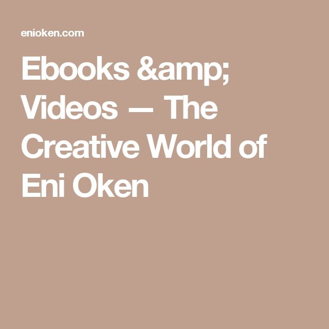 Ebooks & Videos — The Creative World of Eni Oken