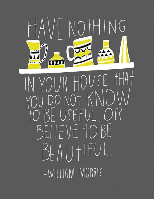 Tying to live by this one over here. :: William Morris Quote Archival Print by lisacongdon