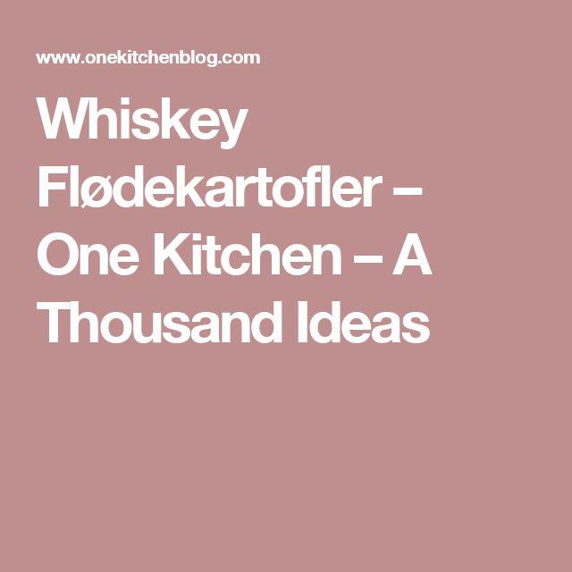Whiskey Flødekartofler – One Kitchen – A Thousand Ideas