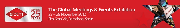 EIBTM -The Global Meetings & Events Exhibition. Barcelona, 27-29 November 2012. THE no-to-miss event for event professionals.