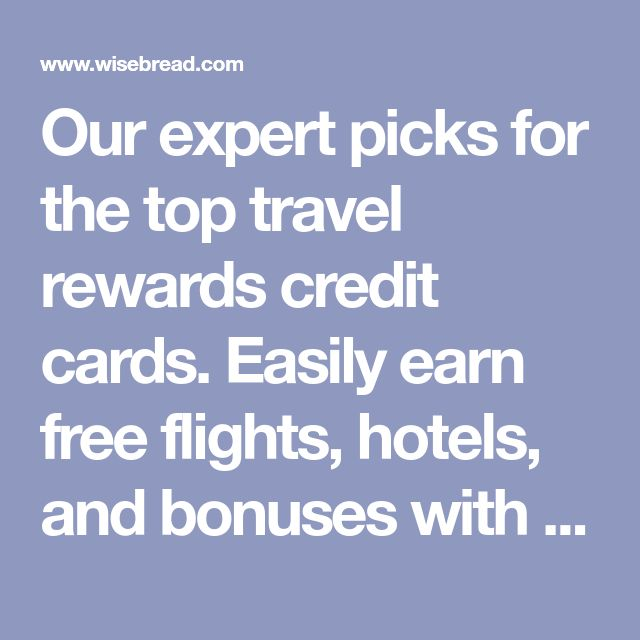 Our expert picks for the top travel rewards credit cards. Easily earn free flights, hotels, and bonuses with the best card offers.