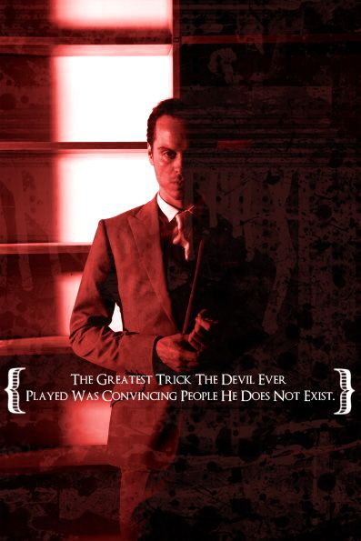 Moriarty. The greatest trick the Devil every played was convincing people he does not exist. {Sherlock}