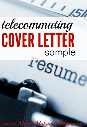 Telecommuting Cover Letter Sample. Getting prepared to apply and interview for that awesome work at home job!