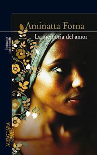 Sierra Leona // La memoria del amor, de Aminatta Forna