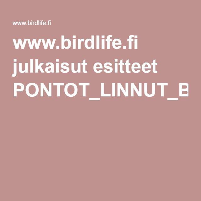 www.birdlife.fi julkaisut esitteet PONTOT_LINNUT_BIRDLIFE_SUOMI.pdf