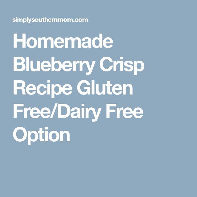 Homemade Blueberry Crisp Recipe Gluten Free/Dairy Free Option