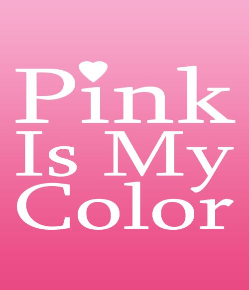 Pink Is MY Color!