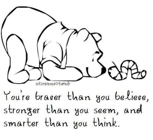 : Inspiration, Quotes, Poohbear, Pooh Bears, Winniethepooh, Winnie The Pooh, Disney, Living, You R Braver