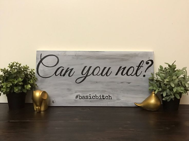 A personal favorite from my Etsy shop https://www.etsy.com/listing/545635726/wood-sign-rustic-weathered-grey-funny