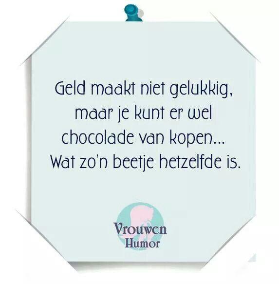 Geld maakt niet gelukkig, maar je kunt er wel chocolade van kopen....