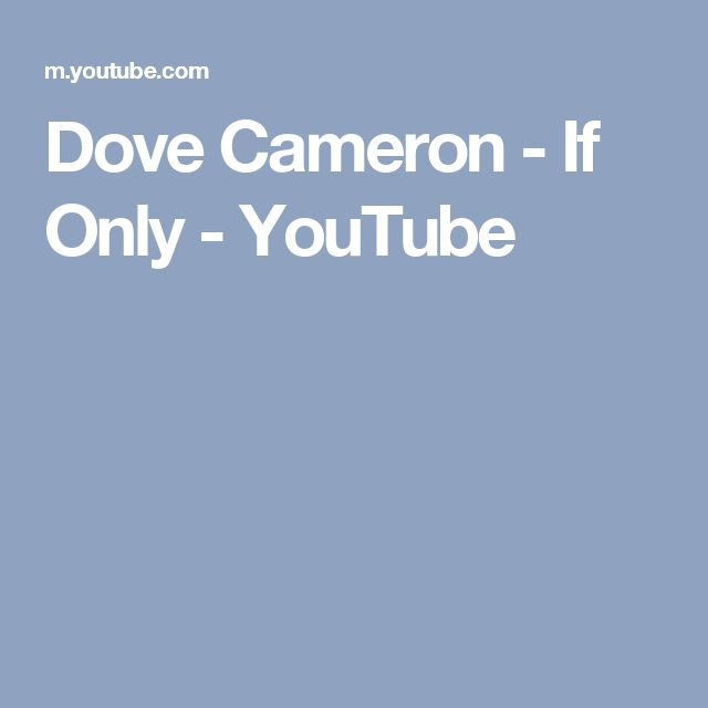 Dove Cameron - If Only - YouTube