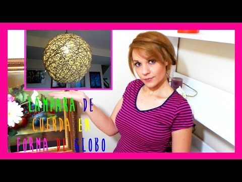 Como hacer una lampara con cuerda en forma de globo, Ideas fáciles y bar...