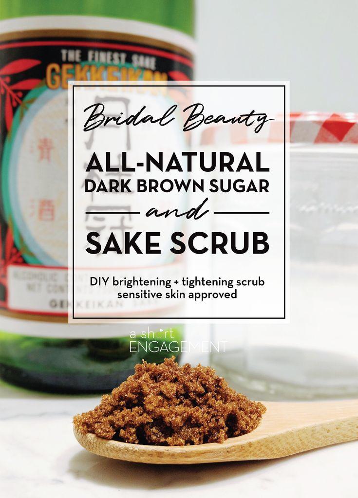 Bridal Beauty: All-Natural DIY Brown Sugar and Sake Scrub – the natural facial scrub I use to combat acne and discoloration/melasma! - A Short Engagement