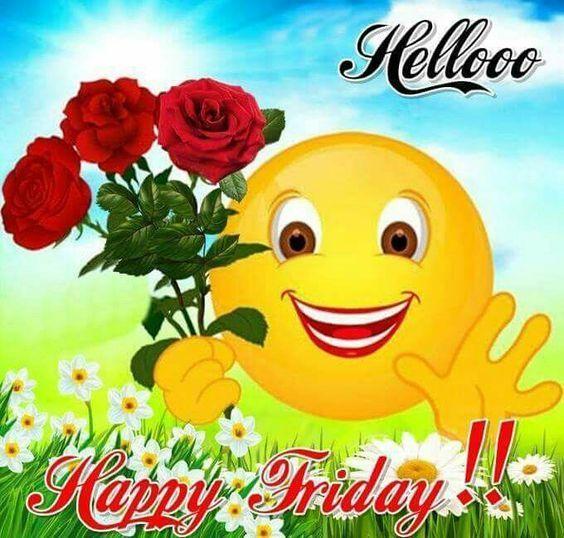 Hellooo Happy Friday Friday Happy Friday Good Morning Friday