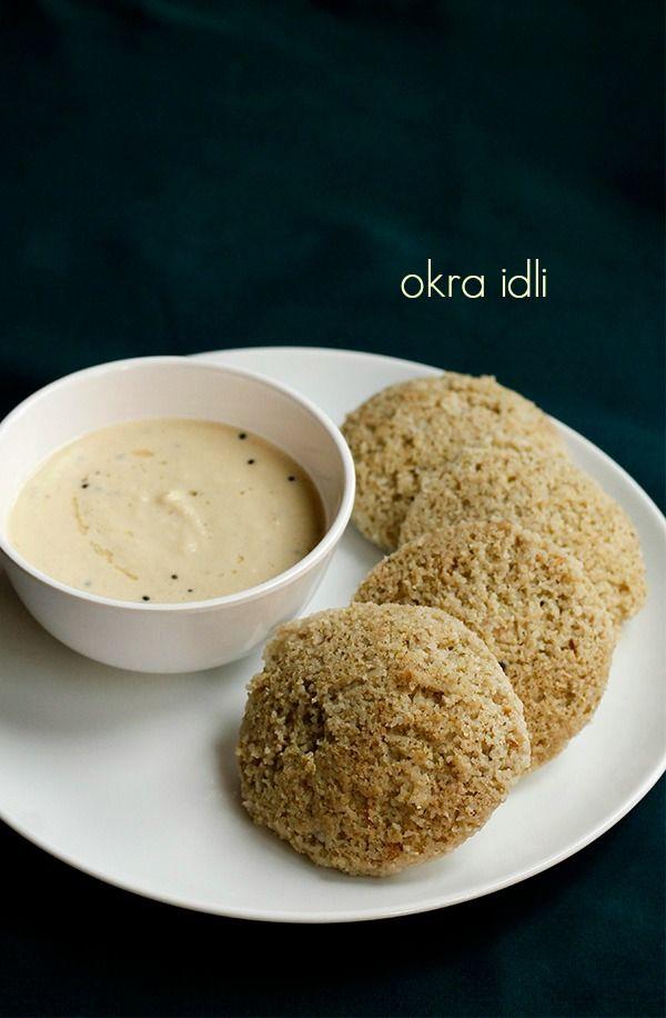 okra idli or bhindi idli recipe – soft, fluffy, delicious idli recipe prepared using bhindi/okra  #snack #indianfood