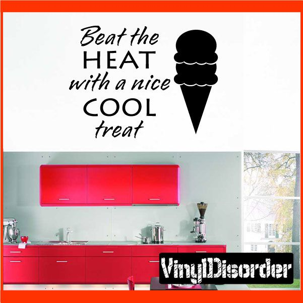 "Beat the Heat with a nice cool treat Summer Holiday Vinyl Wall Decal Mural Quotes Words HD125    15"" starting at $10.00"