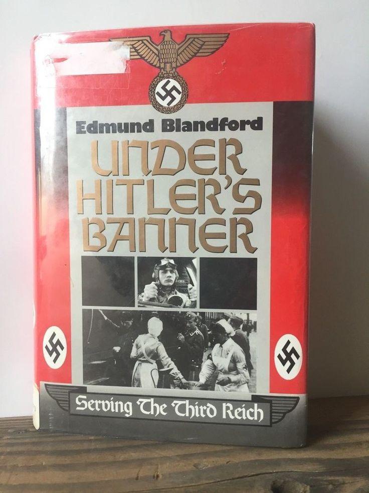 Under Hitler's Banner : Serving the Third Reich by Edmund Blandford 1996, H/C