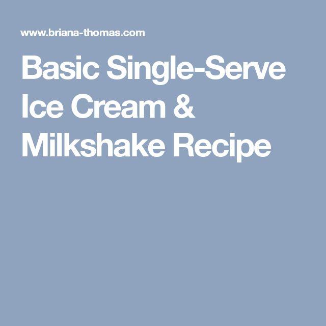 Basic Single-Serve Ice Cream & Milkshake Recipe