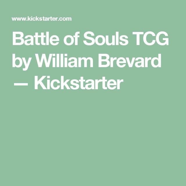 Battle of Souls TCG by William Brevard —  Kickstarter