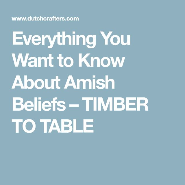 Everything You Want to Know About Amish Beliefs – TIMBER TO TABLE