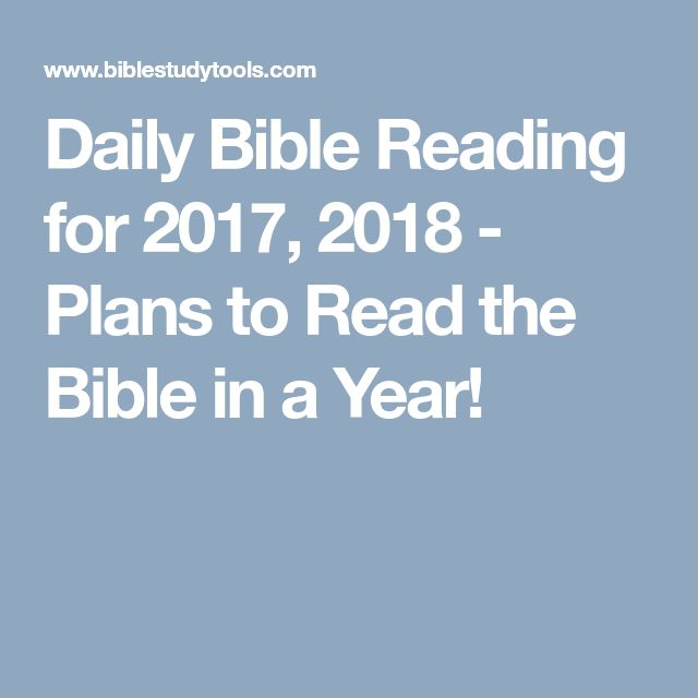 Daily Bible Reading for 2017, 2018 - Plans to Read the Bible in a Year!