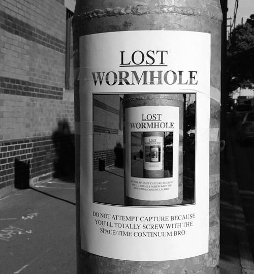 Lost Wormhole: Lostwormhol, Time Travel, Geek Humor, Nerd Jokes, Lost Wormhol, Street Art, Timetravel, Science Humor, Streetart